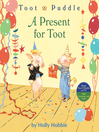 Toot & Puddle: A Present for Toot (MP3)