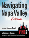 Navigating Napa Valley Cabernets (MP3): Vine Talk, Episode 101