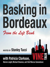 Basking in Bordeaux from the Left Bank (MP3): Vine Talk, Episode 110