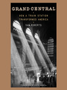 Grand Central (MP3): How a Train Station Transformed America
