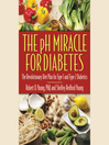The pH Miracle for Diabetes (MP3): The Revolutionary Diet Plan for Type 1 and Type 2 Diabetics