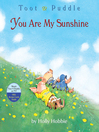 Toot & Puddle: You Are My Sunshine (MP3)