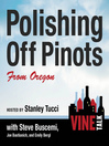 Polishing Off Pinots from Oregon (MP3): Vine Talk, Episode 108