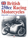 British 250cc Racing Motorcycles 1946-1959 (eBook): An Era of Ingenious Innovation