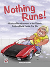 Nothing Runs! (eBook): Hilarious Misadventures in the Classic, Collectable & Exotic Car Biz