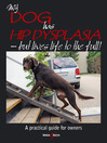 My Dog Has Hip Dysplasia (eBook): But Lives Life to the Full!