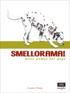 Smellorama! (eBook): Nose Games for Dogs