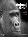 Animal Grief (eBook): How Animals Mourn