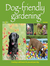 Dog-friendly Gardening (eBook): Creating a Safe Haven for You and Your Dog