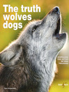 The Truth About Wolves and Dogs (eBook): Dispelling the Myths of Dog Training