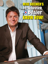 Mike Brewer's The Wheeler Dealer Know How! (eBook)