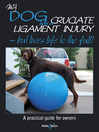 My Dog Has a Cruciate Ligament Injury (eBook): But Lives Life to the Full!