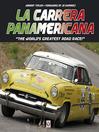 "La Carrera Panamericana (eBook): ""The World's Greatest Road Race!"""