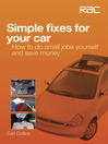 Simple Fixes for Your Car (eBook): How to Do Small Jobs for Yourself and Save Money