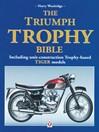 The Triumph Trophy Bible (eBook): Including Unit-construction Trophy-based TIGER models