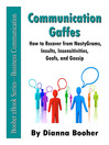 Communication Gaffes (eBook): How to Recover from NastyGrams, Insults, Insensitivities, Goofs, and Gossip