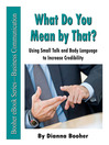 What Do You Mean by That? (eBook): Using Small Talk and Body Language to Increase Credibility