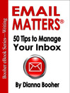 Email Matters (eBook): 50 Tips to Manage Your Inbox