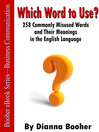 Which Word to Use? (eBook): 258 Commonly Misused Words and Their Meanings in the English Language