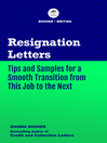 Resignation Letters (eBook): Tips and Samples for a Smooth Transition from This Job to the Next