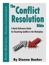 The Conflict Resolution Bible (eBook): A Quick Reference Guide for Resolving Conflict in the Workplace