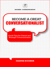 Become a Great Conversationalist (eBook): Quick Tips for Casual and Strategic Communication