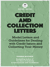 Credit and Collection Letters (eBook): Model Letters and Guidelines for Dealing with Credit Issues and Collecting Your Money