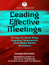 Leading Effective Meetings (eBook): 72 Tips to Save Time, Improve Teamwork, and Make Better Decisions