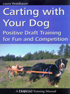 Carting with Your Dog (eBook): Positive Draft Training for Fun and Competition