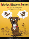 Behavior Adjustment Training (eBook): Bat for Fear Frustration and Aggression in Dogs