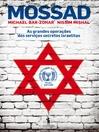 MOSSAD ? As grandes operações dos serviços secretos israelitas (eBook)