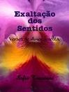 Exaltação dos Sentidos--Versos de Amor à solta (eBook)
