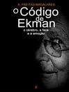 O Código de Ekman--O Cérebro, a Face e a Emoção (eBook)