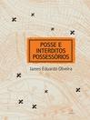 Posse e Interditos Possessórios (eBook)