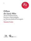 Filhos da (sua) Mãe--Atores Institucionais, Perícias e Paternidades no Sistema Judicial Português Susana Costa (eBook)