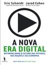 A Nova Era Digital--Reformulando o Futuro das Pessoas, das Nações e da Economia (eBook)