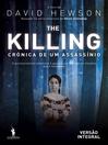 The Killing ? Crónica de Um Assassínio--Versão Integral (eBook)