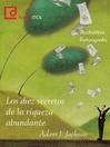 Los diez secretos de la riqueza abundante (MP3)