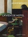 La vida de hotel (MP3)