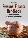 The Complete Personal Finance Handbook (eBook): Step-by-Step Instructions to Take Control of Your Financial Future