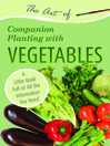 The Art of Companion Planting with Vegetables (eBook): A Little Book Full of All the Information You Need
