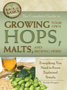 The Complete Guide to Growing Your Own Hops, Malts, and Brewing Herbs (eBook): Everything You Need to Know Explained Simply