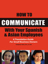 How to Communicate with Your Spanish & Asian Employees (eBook): A Translation Guide for Small Business Owners
