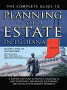 The Complete Guide to Planning Your Estate in Indiana (eBook): A Step-by-Step Plan to Protect Your Assets, Limit Your Taxes, and Ensure Your Wishes are Fulfilled f