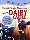 The Art of Small-Scale Farming with Dairy Cattle (eBook): A Little Book Full of All the Information You Need