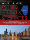Your Illinois Wills, Trusts, & Estates Explained Simply (eBook): Important Information You Need to Know for Illinois Residents