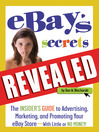 eBay's Secrets Revealed (eBook): The Insider's Guide to Advertising, Marketing, and Promoting Your eBay Store - With Little or No Mon