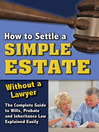 How to Settle a Simple Estate without a Lawyer (eBook): The Complete Guide to Wills, Probate, and Inheritance Law Explained Simply