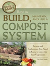How to Build, Maintain, and Use a Compost System (eBook): Secrets and Techniques You Need to Know to Grow the Best Vegetables