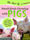The Art of Small Scale Farming with Pigs (eBook): A Little Book Full of All the Information You Need
